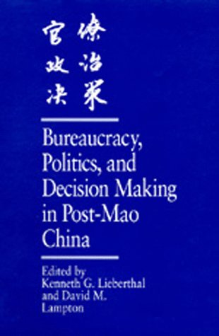 Bureaucracy, Politics, and Decision Making in Post-Mao China 9780520073562