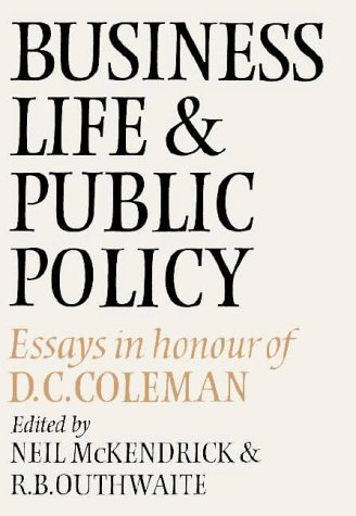 Business Life and Public Policy: Essays in Honour of D.C. Coleman 9780521262750