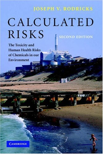 Calculated Risks: The Toxicity and Human Health Risks of Chemicals in Our Environment 9780521788786