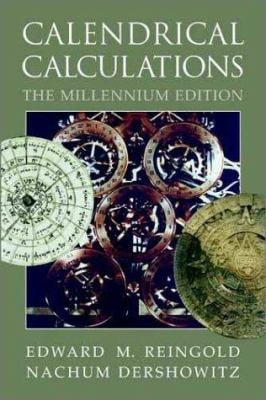 Calendrical Calculations Millennium Edition [With CDROM] 9780521777520