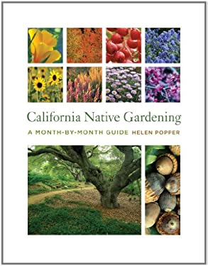 California Native Gardening: A Month-By-Month Guide 9780520265356