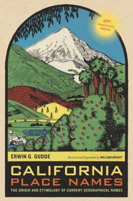 California Place Names: The Origin and Etymology of Current Geographical Names 9780520266193