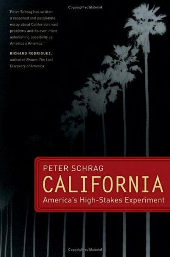 California: America's High-Stakes Experiment 9780520244368