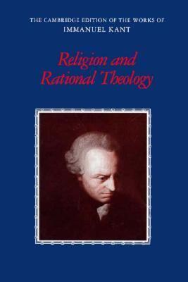 Cambridge Edition of the Work of Immanuel: Religion and Rational Theology 9780521354165