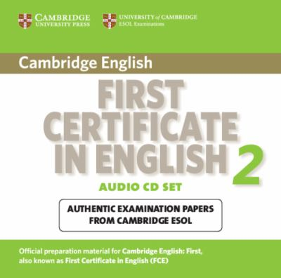 Cambridge First Certificate in English 2 for Updated Exam Audio CDs (2): Official Examination Papers from University of Cambridge ESOL Examinations 9780521714563