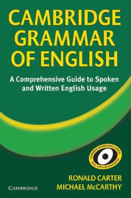 Cambridge Grammar of English: A Comprehensive Guide; Spoken and Written English Grammar and Usage 9780521581660