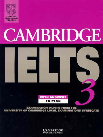 Cambridge Ielts 3 Student's Book with Answers: Examination Papers from the University of Cambridge Local Examinations Syndicate 9780521013338