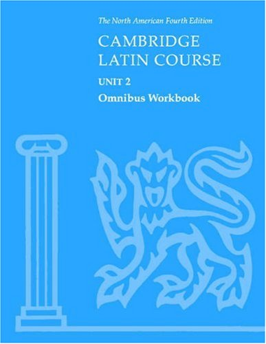Cambridge Latin Course Unit 2 Omnibus Workbook North American Edition 9780521787413