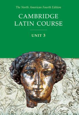 Cambridge Latin Course Unit 3 Student Text North American Edition 9780521894708