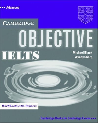 Cambridge Objective IELTS: Workbook with Answers: advanced 9780521608787