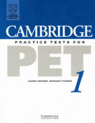 Cambridge Practice Tests for Pet 1 Student's Book by Louise Hashemi