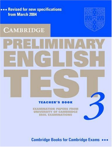 Cambridge Preliminary English Test 3 Teacher's Book: Examination Papers from University of Cambridge ESOL Examinations: English for Speakers of Other
