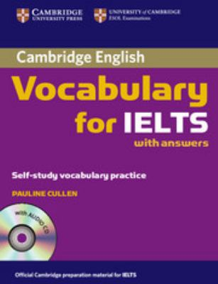 Cambridge Vocabulary for IELTS with Answers: Self-Study Vocabulary Practice [With CD] 9780521709750