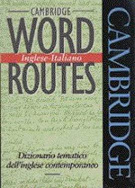 Cambridge Word Routes Inglese-Italiano: Dizionario Tematico Dell'inglese Contemporaneo