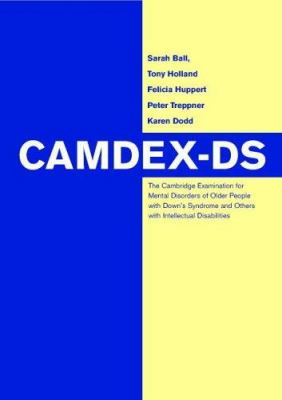 Camdex-DS: The Cambridge Examination for Mental Disorders of Older People with Down's Syndrome and Others with Intellectual Disab