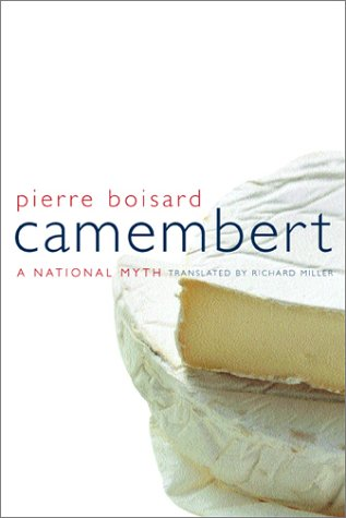 Camembert: A National Myth 9780520225503