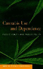 Cannabis Use and Dependence: Public Health and Public Policy 9780521800242