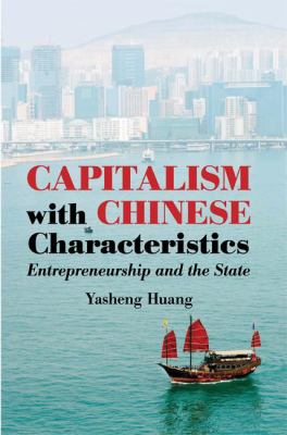 Capitalism with Chinese Characteristics: Entrepreneurship and the State 9780521898102