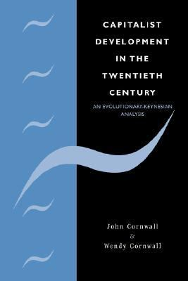 Capitalist Development in the Twentieth Century: An Evolutionary-Keynesian Analysis 9780521349420