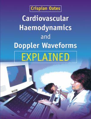 Cardiovascular Haemodynamics and Doppler Waveforms Explained 9780521734738