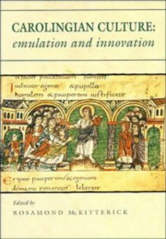 Carolingian Culture: Emulation and Innovation 9780521405867