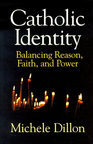 Catholic Identity: Balancing Reason, Faith, and Power 9780521639590