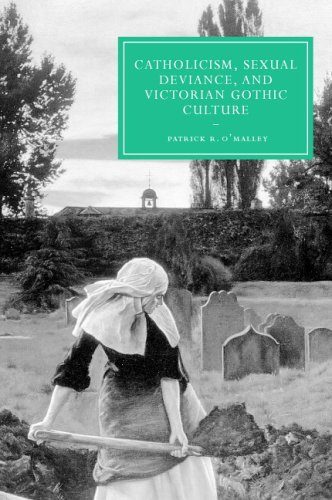 Catholicism, Sexual Deviance, and Victorian Gothic Culture 9780521863988