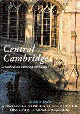 Central Cambridge: A Guide to the University and Colleges 9780521459136