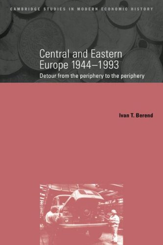Central and Eastern Europe, 1944 1993: Detour from the Periphery to the Periphery 9780521663526