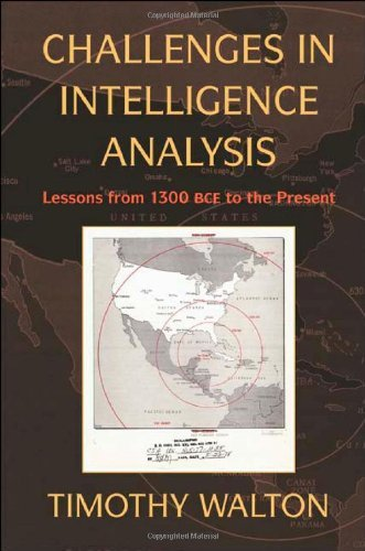 Challenges in Intelligence Analysis: Lessons from 1300 BCE to the Present 9780521132657