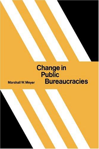 Change in Public Bureaucracies 9780521226707