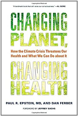Changing Planet, Changing Health: How the Climate Crisis Threatens Our Health and What We Can Do about It 9780520269095
