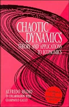 Chaotic Dynamics: Theory and Applications to Economics 9780521484619