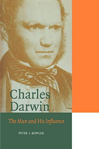 Charles Darwin: The Man and His Influence 9780521566681