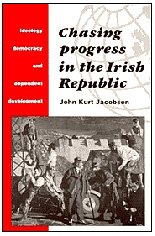 Chasing Progress in the Irish Republic: Ideology, Democracy and Dependent Development 9780521440783
