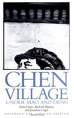 Chen Village Under Mao and Deng, Expanded and Updated Edition 9780520081093