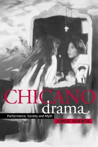 Chicano Drama: Performance, Society and Myth 9780521771191