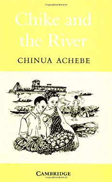 Chike and the River 9780521040037