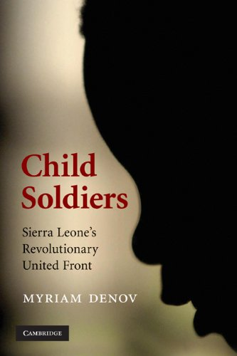 Child Soldiers: Sierra Leone's Revolutionary United Front 9780521693219