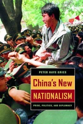 China's New Nationalism: Pride, Politics, and Diplomacy