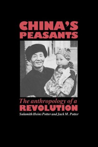 China's Peasants: The Anthropology of a Revolution 9780521355216