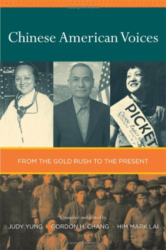 Chinese American Voices: From the Gold Rush to the Present 9780520243101