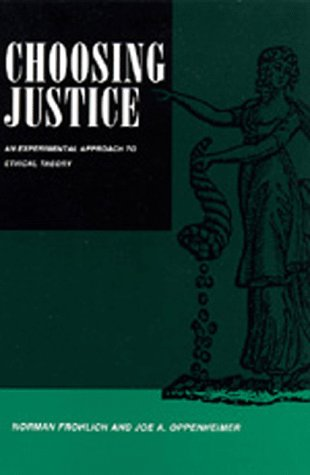 Choosing Justice: An Experimental Approach to Ethical Theory 9780520084377