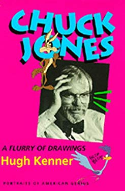 Chuck Jones: A Flurry of Drawings, Portraits of American Genius 9780520087972