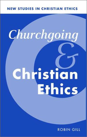Churchgoing and Christian Ethics 9780521578288