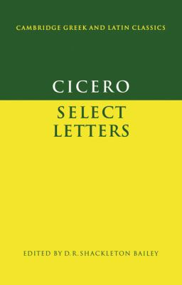 Cicero: Select Letters 9780521295246