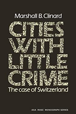 Cities with Little Crime: The Case of Switzerland 9780521293273