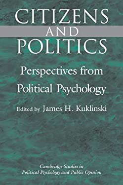Citizens and Politics: Perspectives from Political Psychology 9780521089425