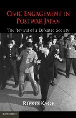 Civic Engagement in Postwar Japan: The Revival of a Defeated Society 9780521192576
