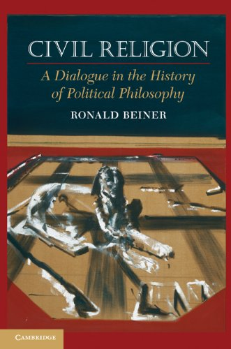 Civil Religion: A Dialogue in the History of Political Philosophy 9780521738439